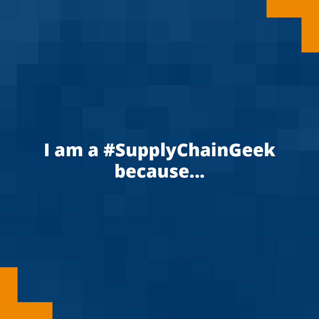 I am a #SupplyChainGeek because...